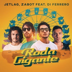 Roda Gigante - Jetlag Music e Zabot Part. Di Ferrero Mp3