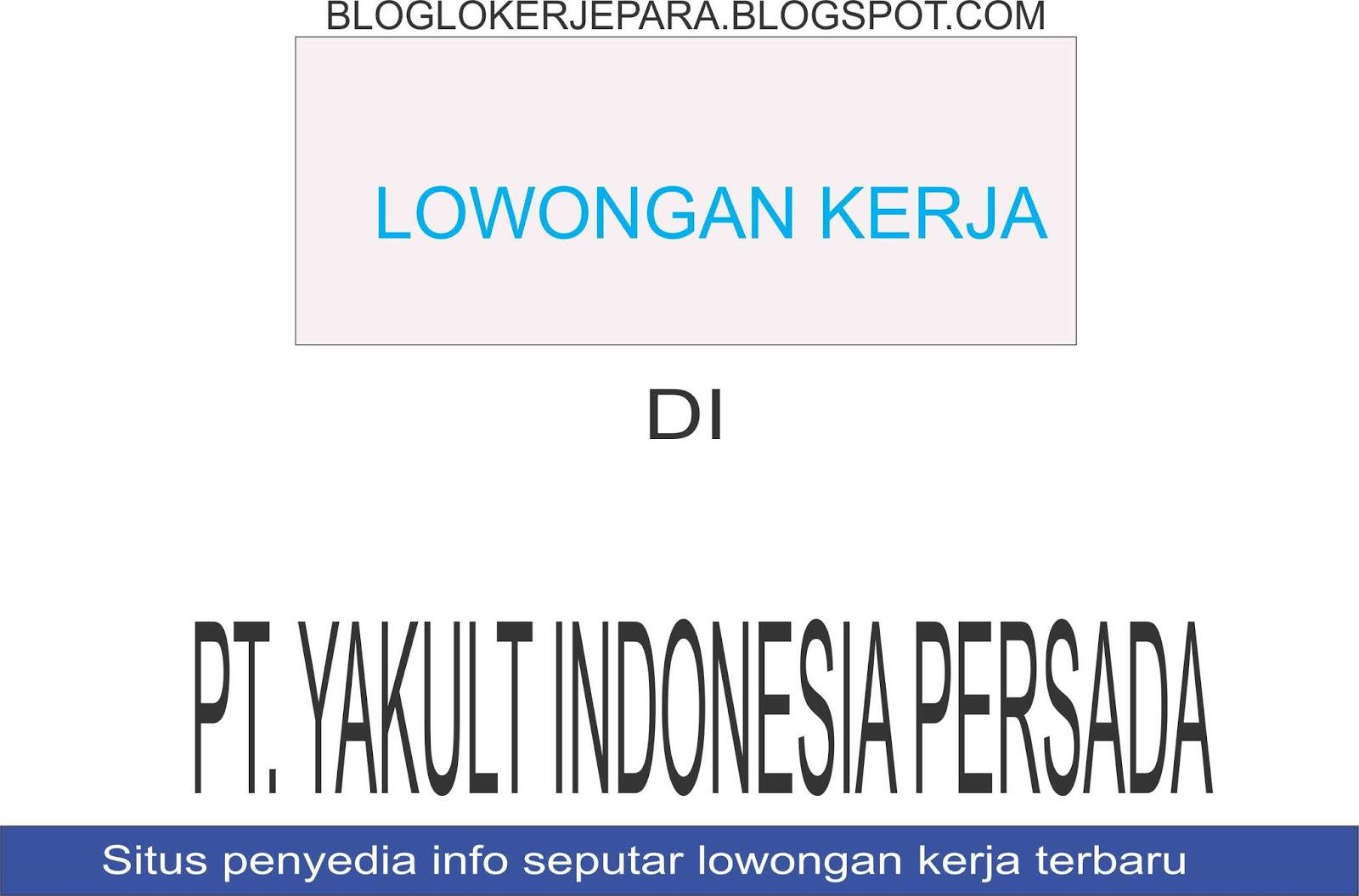 Lowongan Kerja Mojokerto Pt Yakult Indonesia Persada Blog Loker Terbaru