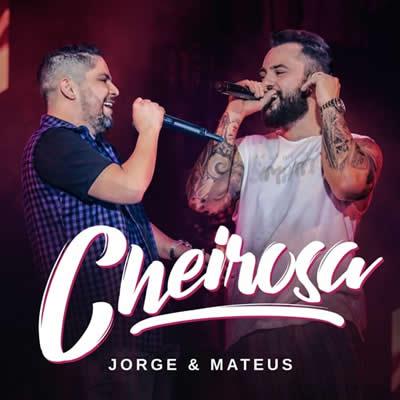 Jorge e Mateus - Cheirosa