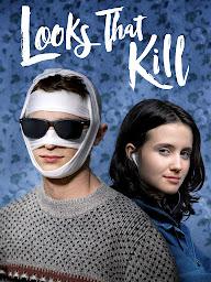 Looks That Kill / Убийствена външност (2020)