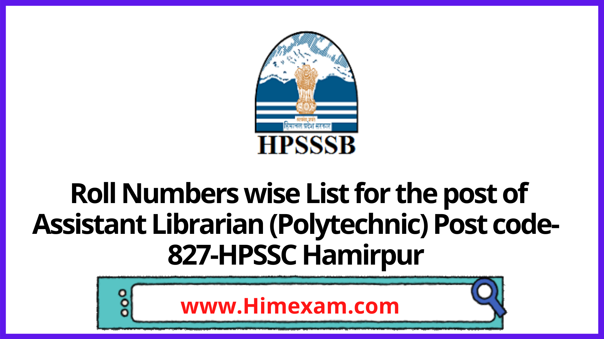 Roll Numbers wise List for the post of Assistant Librarian (Polytechnic) Post code-827-HPSSC Hamirpu