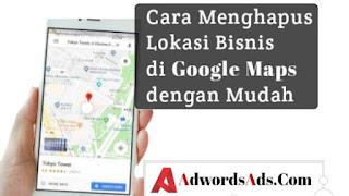 cara-menghapus-lokasi-bisnis-di-google-maps