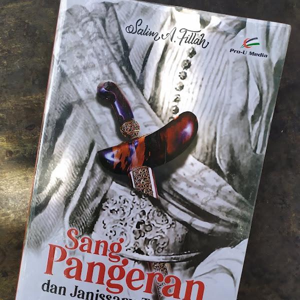 Jalan Cinta Perjuangan Pangeran Diponegoro dalam Novel Sang Pangeran & Janissary Terakhir