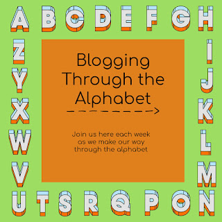 Blogging Through the Alphabet; letters a to z; join us here each week as we work our way through the alphabet