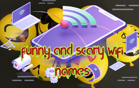 funny and scary wifi names that will confuse your neighbors