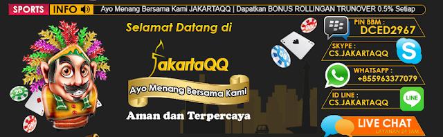 JakartaQQ Adalah Agen Domino QQ Bandarq Online Bandar Poker