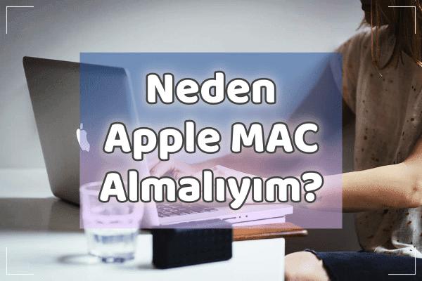 Neden Apple MAC Almalıyım?