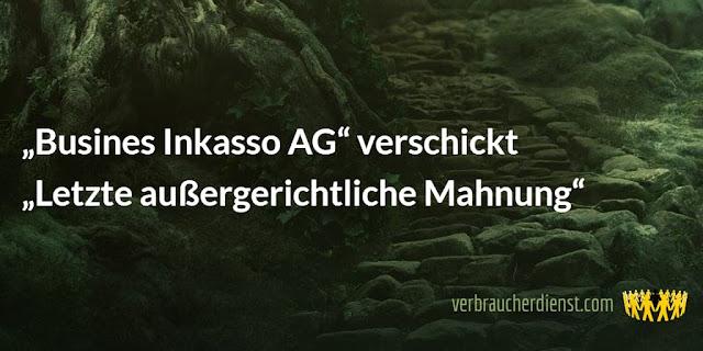 """Beitragsbild: """"Busines Inkasso AG"""" verschickt """"Letzte außergerichtliche Mahnung"""""""