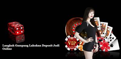 Langkah Gampang Lakukan Deposit Judi Online