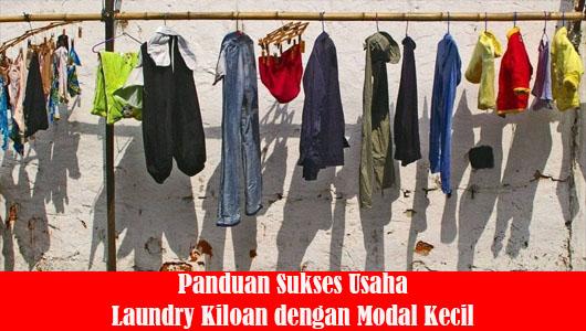 Panduan Sukses Usaha Laundry Kiloan dengan Modal Kecil