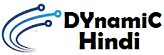 Dynamic Hindi- Provide infor. about, blogging tips, money earning , SEO related etc.,