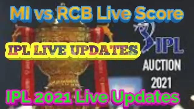 MI vs RCB Live Score IPL 2021 Live Updates : आईपीएल 2021 का पहला मैच कुछ ही क्षणों में शुरू!!