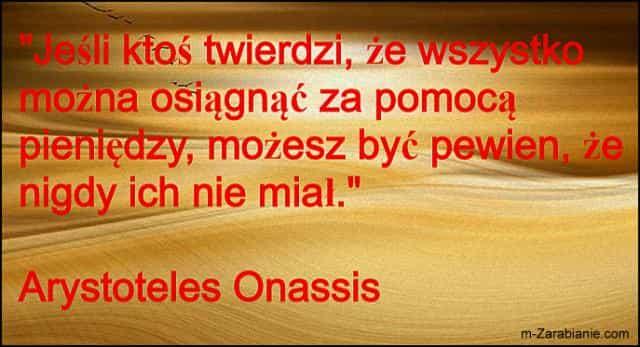 Arystoteles Onassis, cytaty o pieniądzach.