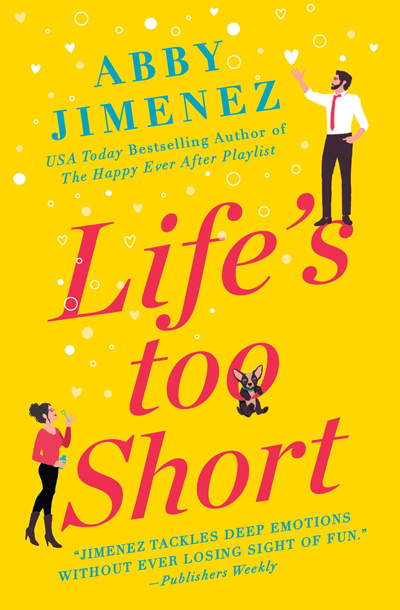 Book Review: Life's Too Short (The Friend Zone #3) by Abby Jimenez   About That Story