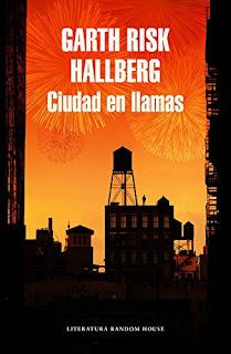 """""""Ciudad en llamas"""" - Garth Risk Hallberg"""