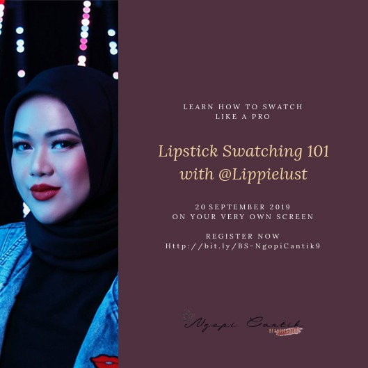NGOPI CANTIK #9 LIPSTICK SWATCHING 101 WITH LIPPIELUST