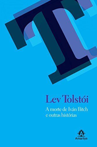 A morte de Iván Ilitch e outras histórias - Lev Tolstói