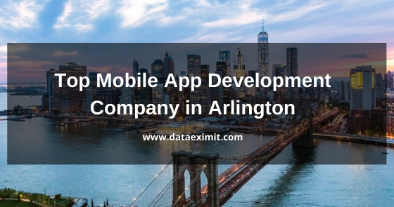 Top Mobile App Development Company in Arlington