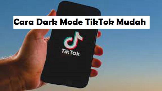 Cara Dark Mode TikTok