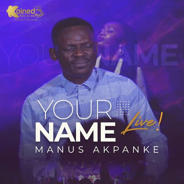 Your Name By Manus Akpanke [FREE DOWNLOAD]
