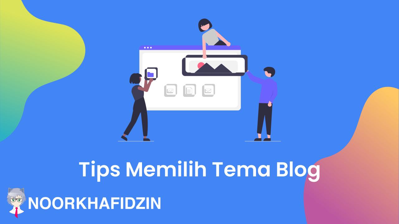 Tips Memilih Tema/ Template Blogger yang Baik