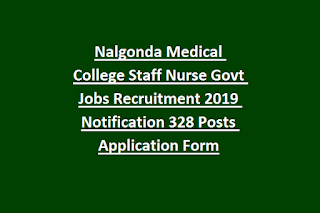 Nalgonda Medical College Staff Nurse Govt Jobs Recruitment 2019 Notification 328 Posts Application Form