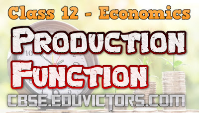 CBSE Class 12 - Economics - Chapter 4 : Production Function (Very Short Questions and Answers)(#cbsenotes)(#eduvictors)