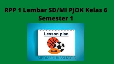 Download RPP 1 Lembar SD/MI PJOK Kelas 6 Semester 1