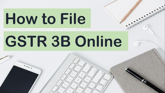 How to file GSTR 3B | File GSTR 3B online