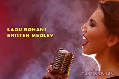 lirik lagu rohani kristen medley