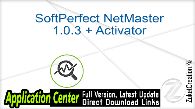SoftPerfect NetMaster 1.0.3 + Activator