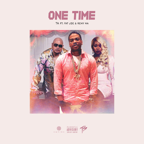 TA - One Time (feat. Fat Joe & Remy Ma) - Single Cover