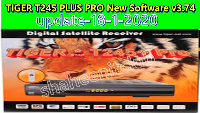 TIGER T245 PLUS PRO New Software v3.74 -18-1-2020