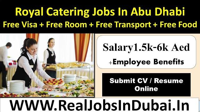 Royal Catering Hotel Jobs In Abu Dhabi - UAE 2021
