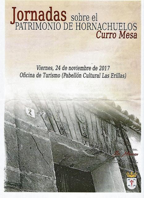 """I JORNADAS SOBRE EL PATRIMONIO DE HORNACHUELOS """"CURRO MESA"""" (24-11-17)"""