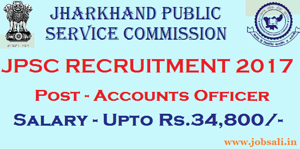 Jharkhand PSC Notification 2017, JPSC Accounts Officer vacancy 2017, Govt jobs in Jharkhand