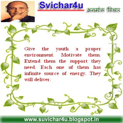 Give the youth a proper environment. Motivate them. Extend them the support they need.