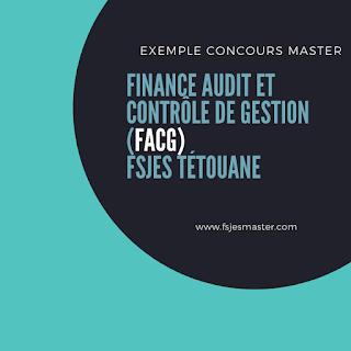 Exemple de Concours Master Finance Audit et Contrôle de Gestion (FACG) - Fsjes Tétouan