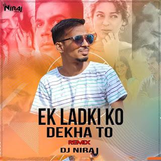 Ek Ladki Ko Dekha To (p Remix) Dj Niraj