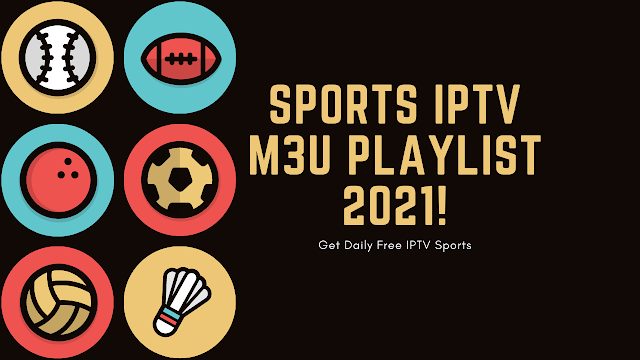 SPORTS IPTV, FREE M3U LINKS DAILY FREE IPTV LIST