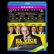 El vicepresidente: Más allá del poder (2018) BDRip 720p Audio Dual Latino-Ingles