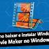 Como baixar e instalar Windows Movie Maker no Windows 7