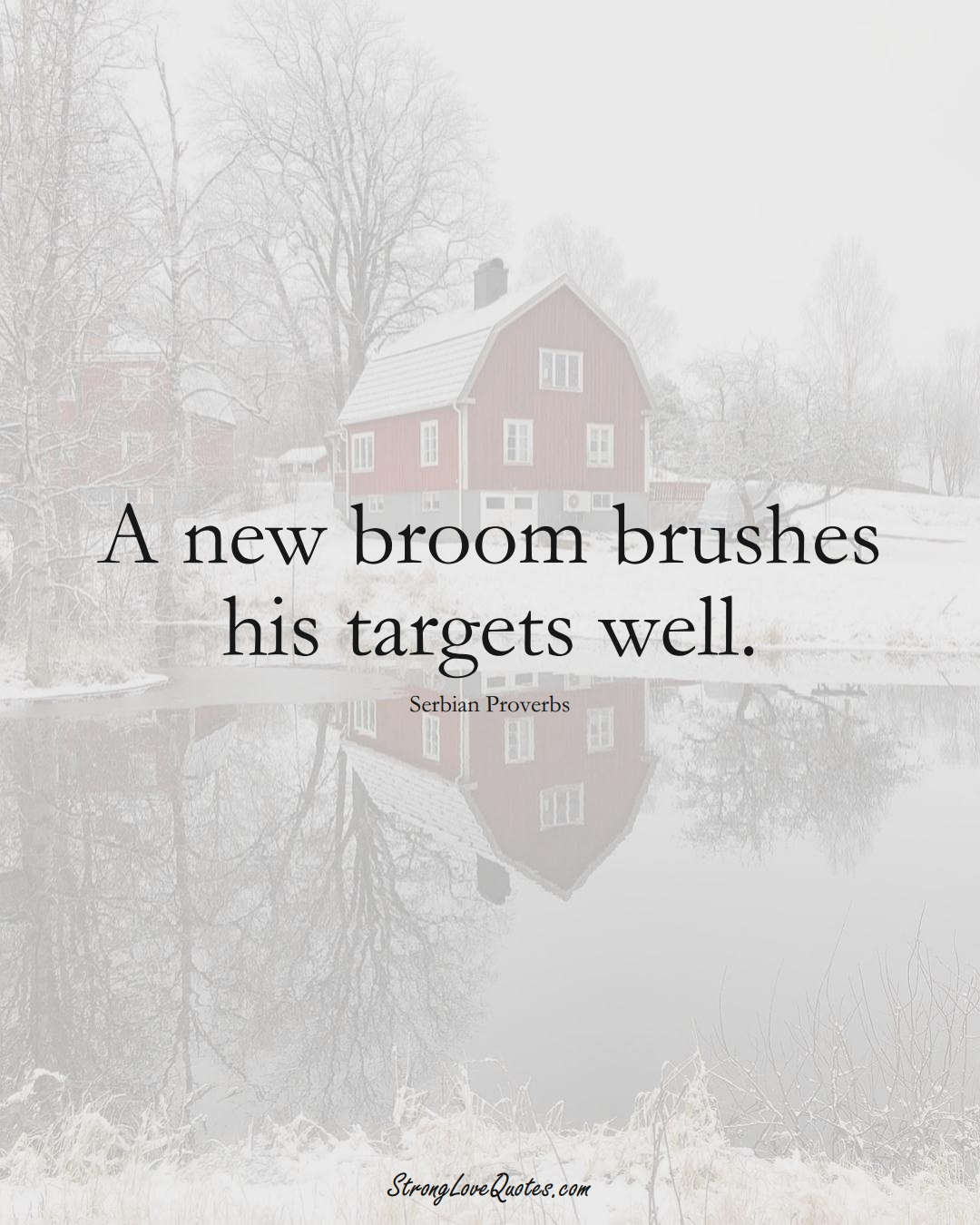 A new broom brushes his targets well. (Serbian Sayings);  #EuropeanSayings