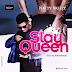 MPNAIJA MUSIC:Natty Breezy – Slay Queen