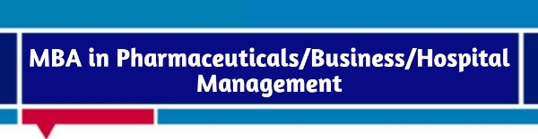 Pharma MBA in Pharmaceutical/Marketing/Hospital Managemnet with colleges in india