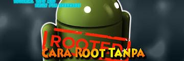 Cara Ampuh Root Android Tanpa Komputer & Berhasil