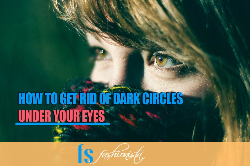Home Remedies to Get Rid of Dark Circles Under Your Eyes