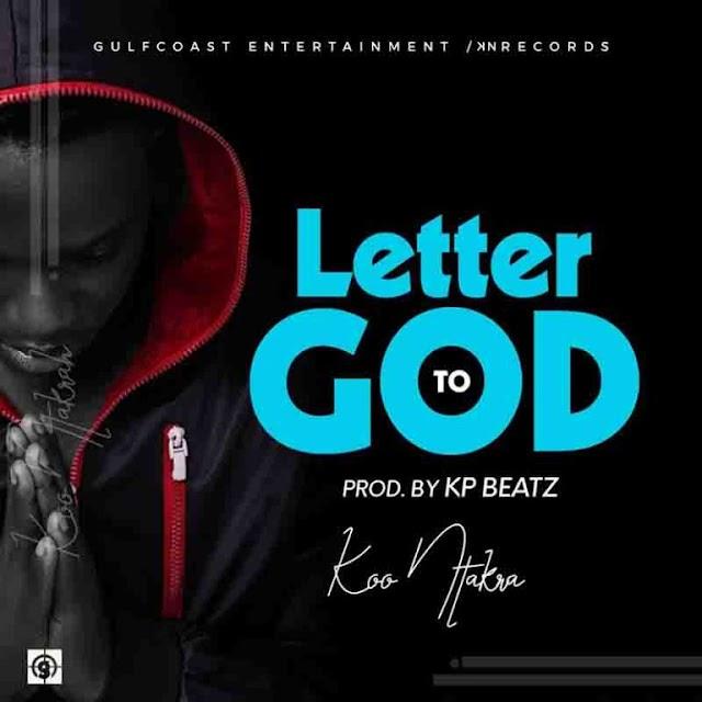 Koo Ntakra - Letter To God (Prod. By K.P Beatz)