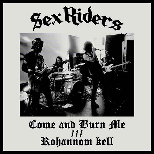 """Το single των Sex Riders """"Come and Burn Me / Rohannom kell"""""""