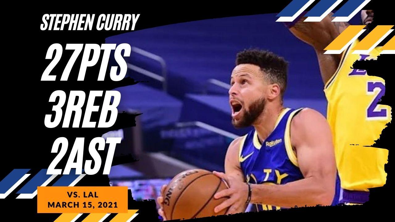 Stephen Curry 27pts vs LAL | March 15, 2021 | 2020-21 NBA Season